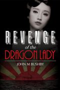 Revenge Of The Dragon Lady : John Bushby