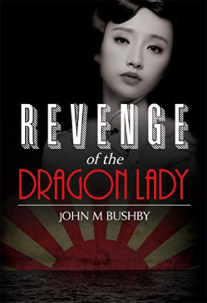 Revenge Of The Dragon Lady : John Bushby