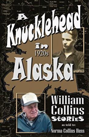 A Knucklehead in 1920s Alaska : Norma Huss