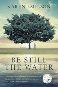 Be Still the Water : Karen Emilson