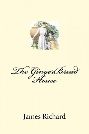 The GingerBread House : James Richard