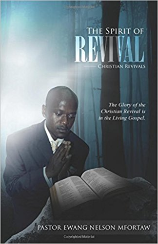 The Spirit of Revival : Ewang Nelson Mfortaw