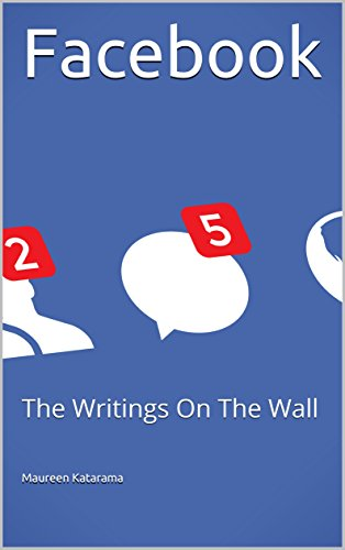 Facebook, The Writings On The Wall : Maureen Katarama
