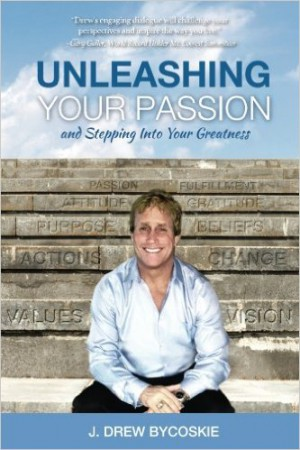 Unleashing Your Passion : J. Drew Bycoskie