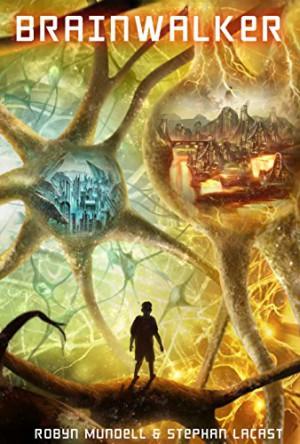 Brainwalker : Robyn Mundell & Stephan Lacast