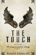 The Touch : Robert E Flynn III