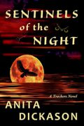 Sentinels of the Night : Anita Dickason