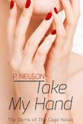Take My Hand : P Nelson