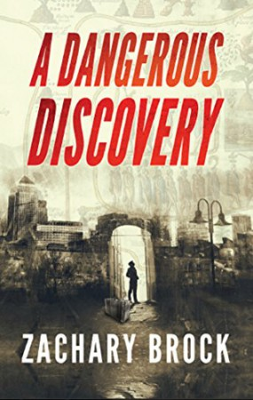 A Dangerous Discovery : Zachary Brock