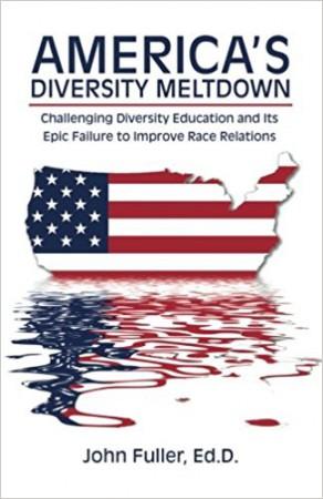 America's Diversity Meltdown : John Fuller