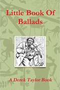 Little Book of Ballads : Derek Taylor