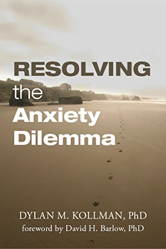Resolving the Anxiety Dilemma : Dylan M. Kollman, PhD