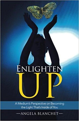 Enlighten Up : Angela Blanchet