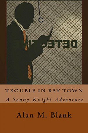 Trouble in Bay Town : Alan Blank