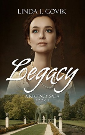 Legacy: A Regency Saga : Linda I. Govik