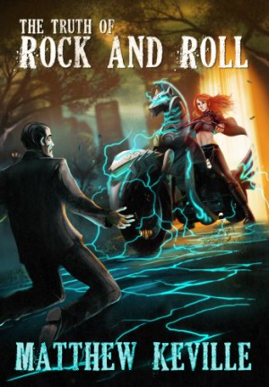 The Truth of Rock and Roll : Matthew Keville