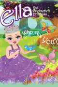 Ella The Enchanted Princess : Rosaria L. Calafati