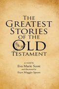 The Greatest Stories of the Old Testament : Eva Marie Scott