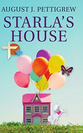 Starla's House : August J. Pettigrew