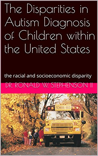 The Disparities in Autism Diagnosis of Children within the United States : Ronald W. Stephenson II