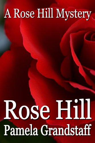Rose Hill : Pamela Grandstaff