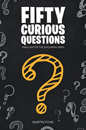 Fifty Curious Questions : Martin Fone