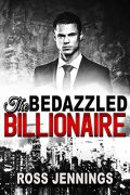 The Bedazzled Billionaire : Ross Jennings