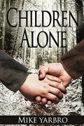 Children Alone : Mike Yarbro