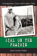Girl on the Prairie : Joyce Larson Yexley