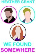 We Found Somewhere : Heather Grant