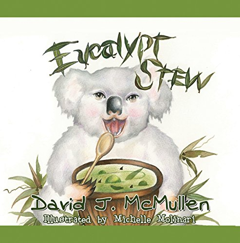 Eucalypt Stew : David J. McMullen