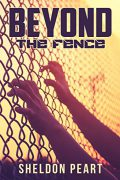 Beyond the Fence : Sheldon Peart