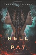 Hell to Pay : Daisy Ozouwain
