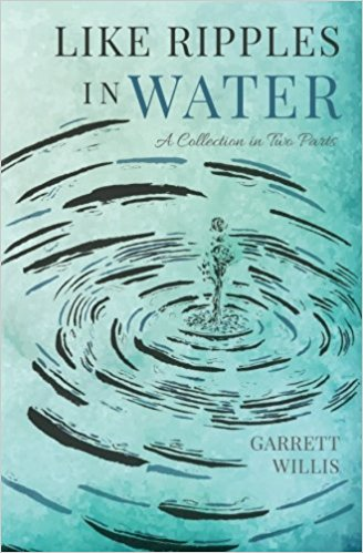 Like Ripples in Water : Garrett Willis