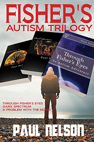 Fisher's Autism Trilogy : Paul C. Nelson