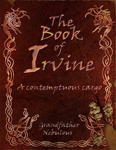 The Book Of Irvine : Grandfather Nebulous