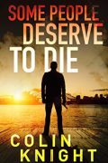 Some People Deserve To Die : Colin Knight