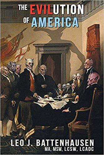 The Evilution of America : Leo J. Battenhausen
