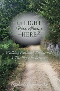 The light Was Always Here : Michelle Goettemoeller