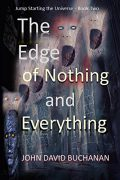The Edge of Nothing and Everything : John David Buchanan