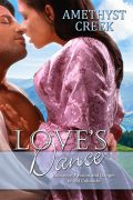 Love's Dance : Amethyst Creek