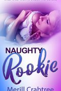 Naughty Rookie : Merill Crabtree
