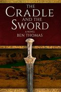 The Cradle and the Sword : Ben Thomas