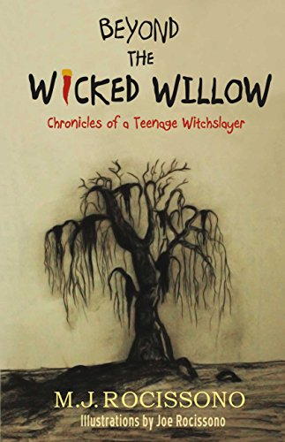 Beyond the Wicked Willow : M.J. Rocissono