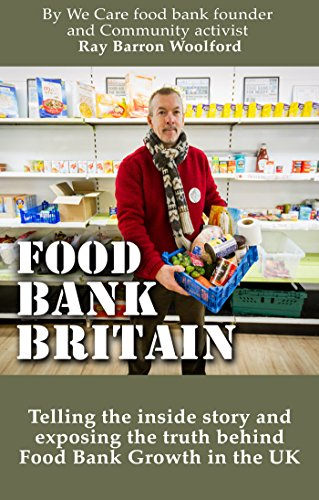 The Food Bank Britain : Ray Barron-Woolford