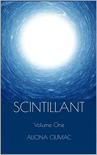 Scintillant: Volume One : Aliona Ciumac