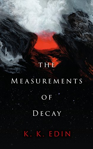 The Measurements of Decay : K. K. Edin