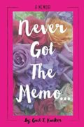 Never Got The Memo : Gail Kueker