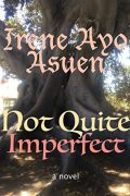 Not Quite Imperfect : Irene Ayo Asuen