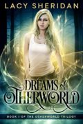 Dreams of Otherworld : Lacy Sheridan